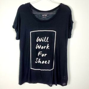 "APT 9 GRAPHIC TEE ""WILL WORK FOR SHOES"""